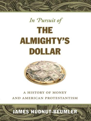 In Pursuit of the Almighty's Dollar