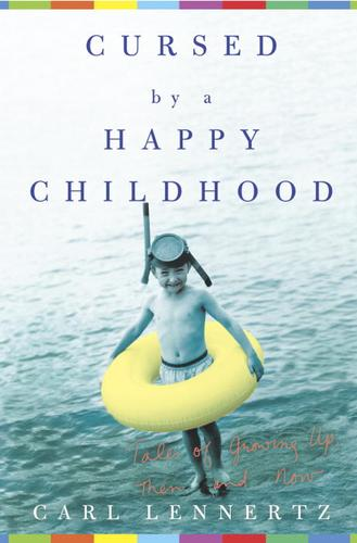 Cursed by a Happy Childhood