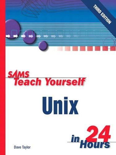 Sams Teach Yourself UNIX in 24 Hours, Third Edition
