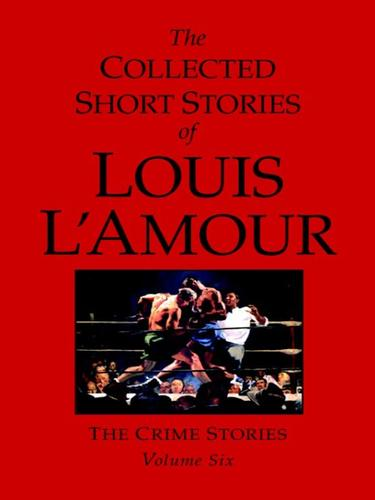 Download The Collected Short Stories of Louis L'Amour, Volume Six