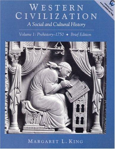 Western Civilization: A Social and Cultural History  (Volume I: Prehistory-1750, Brief Edition)