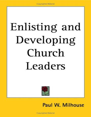 Enlisting and Developing Church Leaders