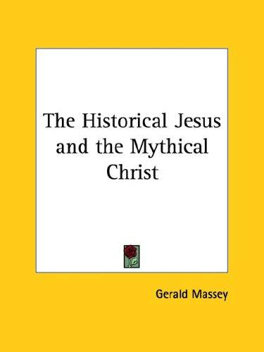 Download The Historical Jesus and the Mythical Christ