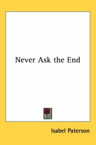 Never Ask the End