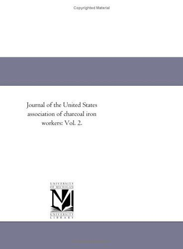 Journal of the United States association of charcoal iron workers