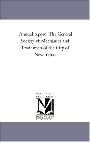 Annual report  The General Society of Mechanics and Tradesmen of the City of New York.