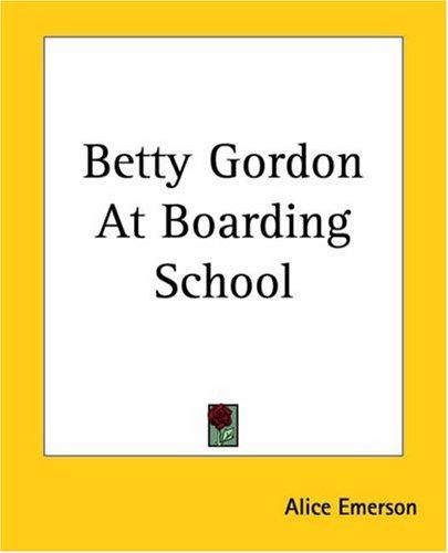 Download Betty Gordon At Boarding School, Or, The Treasure of Indian Chasm