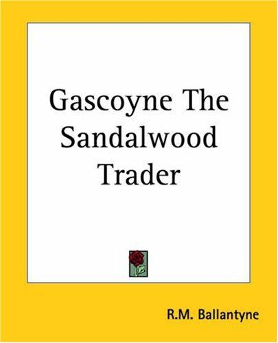 Gascoyne The Sandalwood Trader