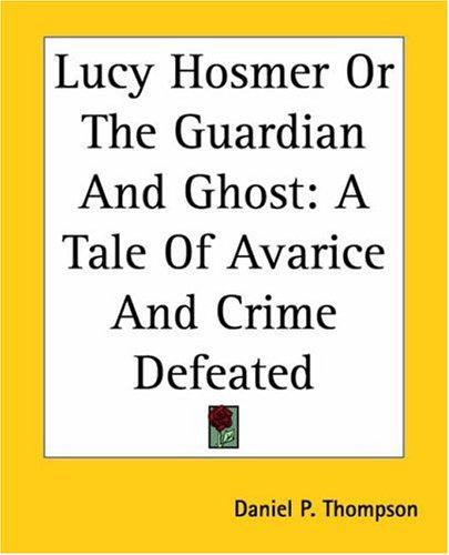 Lucy Hosmer Or The Guardian And Ghost