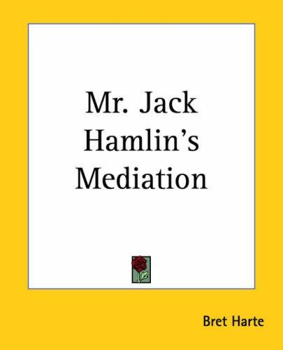 Mr. Jack Hamlin's Mediation