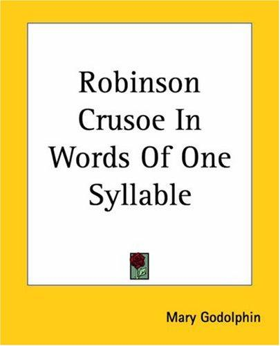 Download Robinson Crusoe In Words Of One Syllable