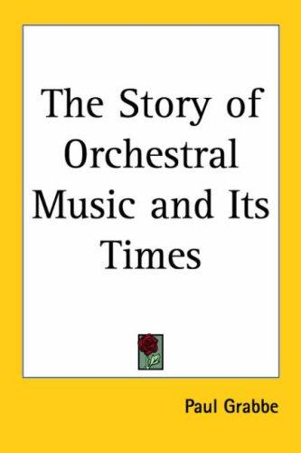 Download The Story of Orchestral Music And Its Times