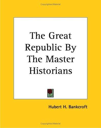 Download The Great Republic by the Master Historians