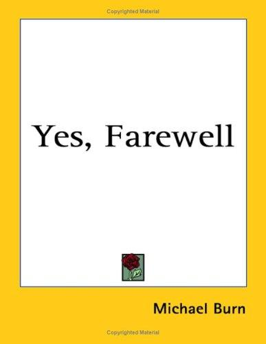 Yes, Farewell