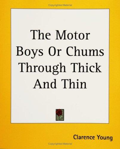 The Motor Boys or Chums Through Thick And Thin