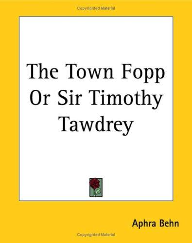 Download The Town Fopp or Sir Timothy Tawdrey