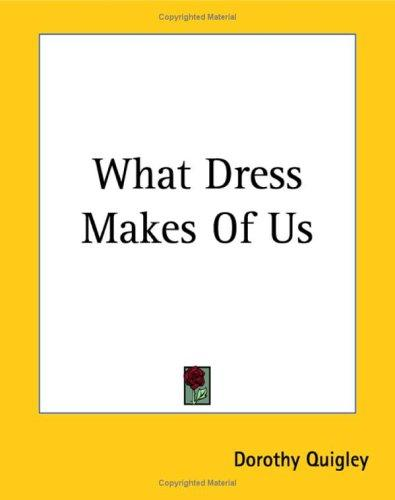 Download What Dress Makes of Us
