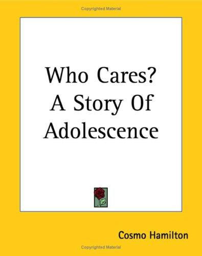Who Cares? a Story of Adolescence