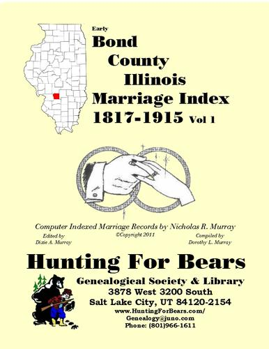 Early Bond County Illinois Marriage Record  Vol 1 1817-1915 by Nicholas Russell Murray