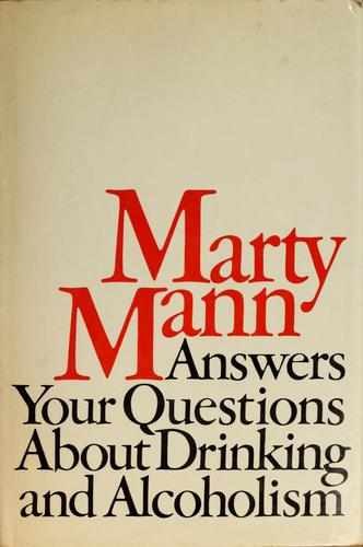 Download Marty Mann answers your questions about drinking and alcoholism.