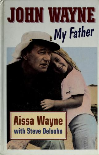 Download John Wayne, my father