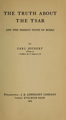 Download The truth about the tsar and the present state of Russia