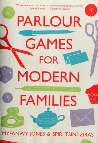 Parlour games for modern families by Myfanwy Jones