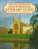 The Oxford illustrated literary guide to Great Britain and Ireland