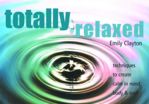 Totally Relaxed by Emily Clayton