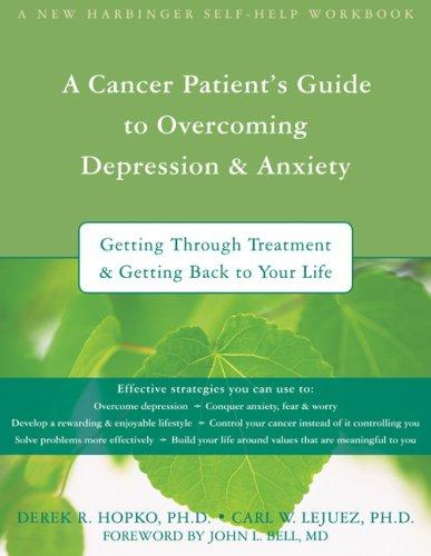 Download A Cancer Patient's Guide to Overcoming Depression & Anxiety