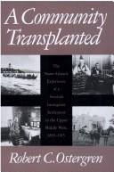 Thumbnail of A Community Transplanted: The Trans-Atlantic Experience of a Swedish Immigrant S