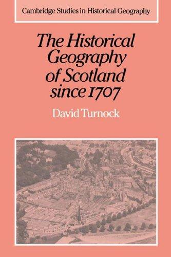Download The Historical Geography of Scotland since 1707