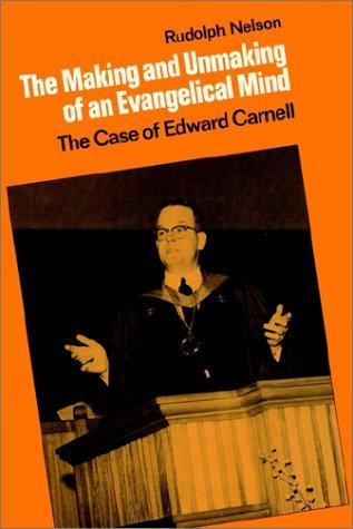 Download The Making and Unmaking of an Evangelical Mind