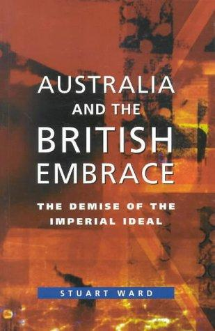 Download Australia and the British Embrace