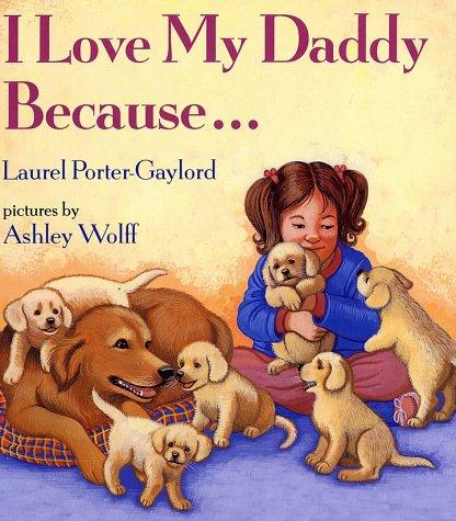 I love my daddy because–