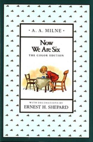 Now We Are Six (Full-Color Gift Edition)