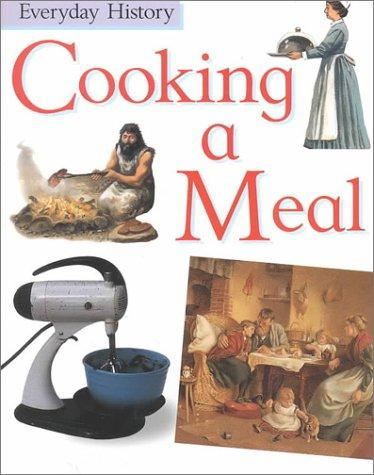 Download Cooking a Meal (Everyday History)