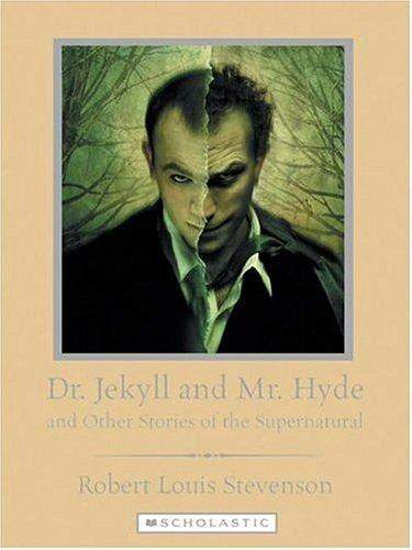 Download Dr. Jekyll And Mr. Hyde And Other Stories of the Supernatural (Scholastic Classics)