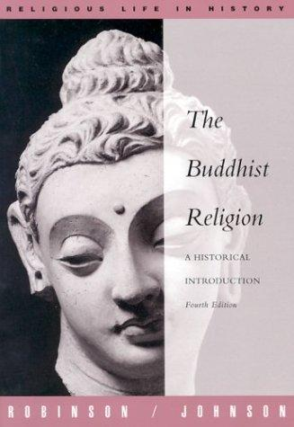 The Buddhist Religion: A Historical Introduction