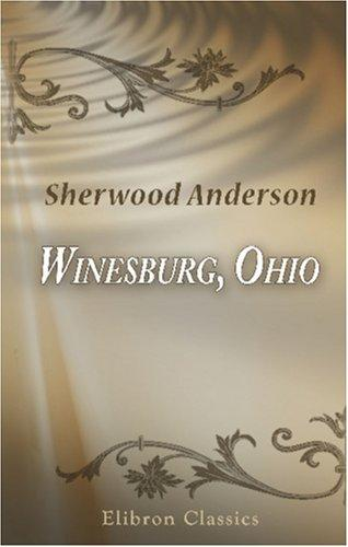 Download Winesburg, Ohio; a Group of Tales of Ohio Small-Town Life