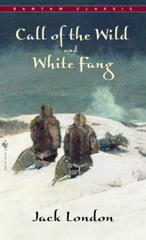 Call of The Wild, White Fang (Bantam Classics)