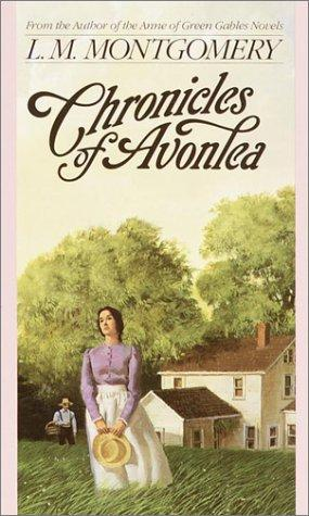 Download Chronicles of Avonlea (L.M. Montgomery Books)