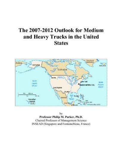 Cover of: The 2007-2012 Outlook for Medium and Heavy Trucks in the United