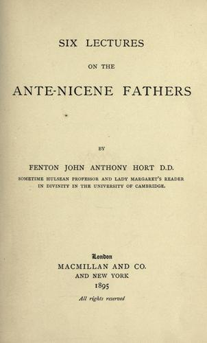 Download Six lectures on the ante-Nicene fathers