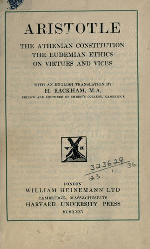 The Athenian Constitution ; The Eudemian ethics ; On virtues and vices