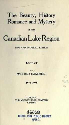 Download The beauty, history, romance and mystery of the Canadian Lake region. —