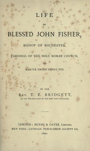 Life of Blessed John Fisher.