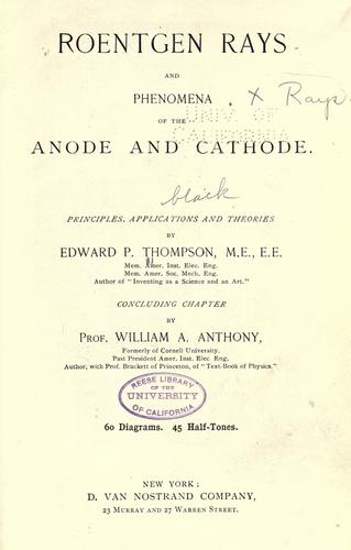 Download Roentgen rays and phenomena of the anode and cathode.