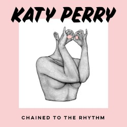 Katy Perry - Chained To The Rhythm