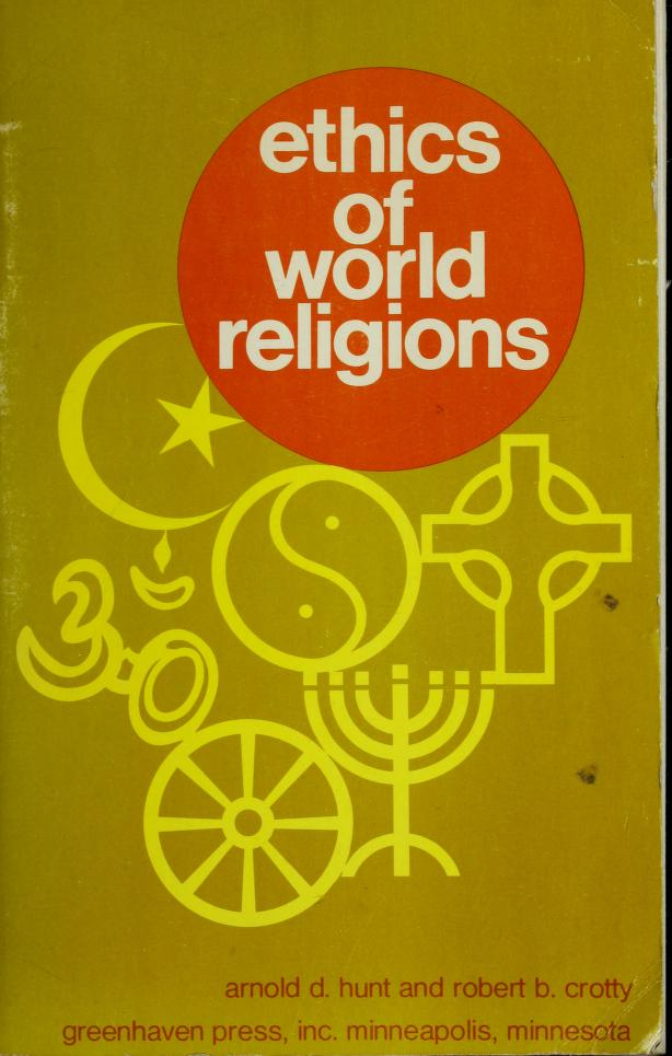 Ethics of World Religions by Arnold D. Hunt